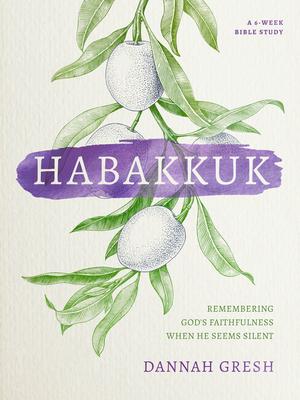 Image for Habakkuk: Remembering God's Faithfulness When He Seems Silent