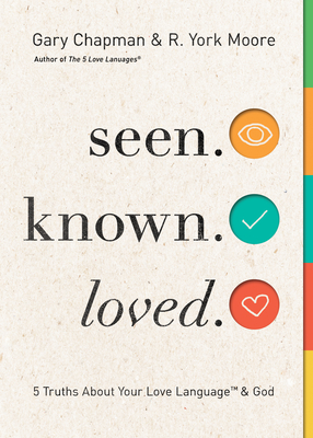 Image for Seen. Known. Loved.: 5 Truths About God and Your Love Language