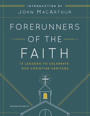 Image for Forerunners of the Faith: 13 Lessons to Understand and Appreciate the Basics of Church History