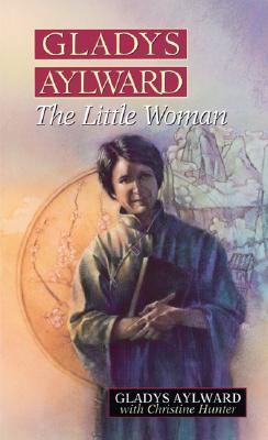 Image for Gladys Aylward: The Little Woman
