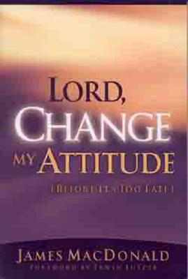 Image for LORD, CHANGE MY ATTITUDE (BEFORE ITS TOO LATE)