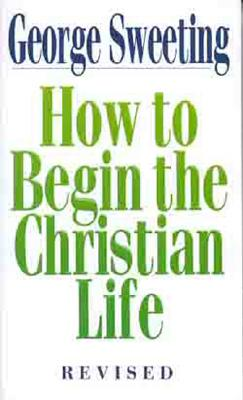 Image for How to Begin the Christian Life (Revised)