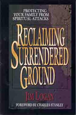 Image for Reclaiming Surrendered Ground: Protecting Your Family from Spiritual Attacks