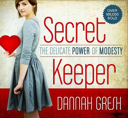 Secret Keeper: The Delicate Power of Modesty, Dannah K. Gresh
