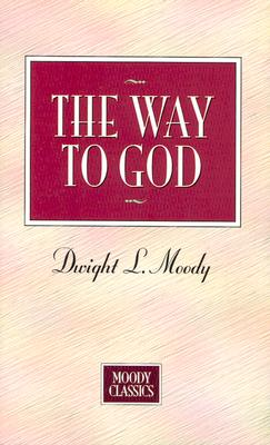 Image for The Way to God (Moody Classics Series)