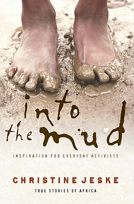 Image for Into the Mud: Inspiration for Everyday Activists: True Stories of South Africa