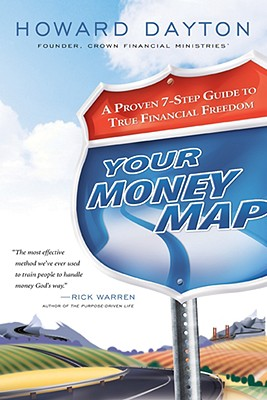 Your Money Map: A Proven 7-Step Guide to True Financial Freedom, Howard Dayton (Author)