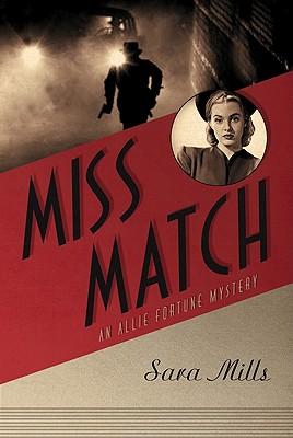 Miss Match (Allie Fortune Mystery Series, Book 2), Sara Mills