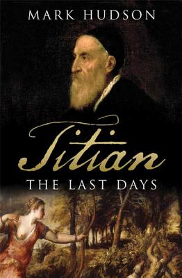 Image for Titian: The Last Days