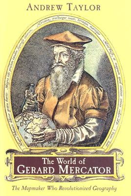 Image for The World of Gerard Mercator: The Mapmaker Who Revolutionized Geography