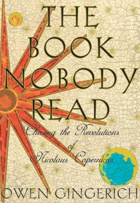 Image for Book Nobody Read: Chasing the Revolutions of Nicolaus Copernicus