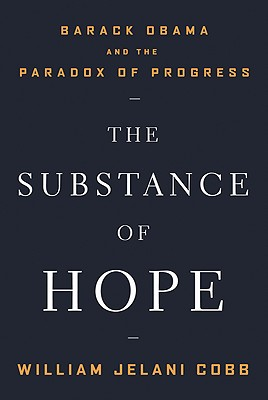 Image for SUBSTANCE OF HOPE BARACK OBAMA AND THE PARADOX OF PROGRESS