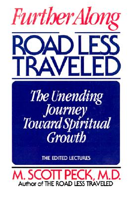 Image for Further Along the Road Less Traveled: The Unending Journey Toward Spiritual Growth: The Edited Lectures
