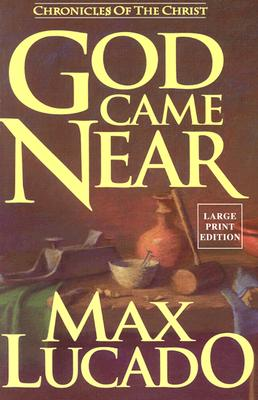Image for God Came Near: Chronicles of the Christ (Walker Large Print Books)