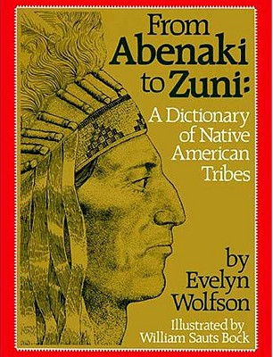 Image for From Abenaki to Zuni: A Dictionary of Native American Tribes