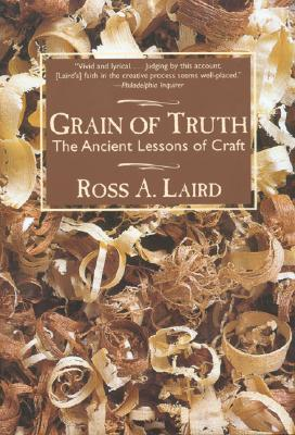 Image for Grain of Truth: The Ancient Lessons of Craft