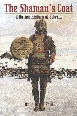 Image for The Shaman's Coat: A Native History of Siberia