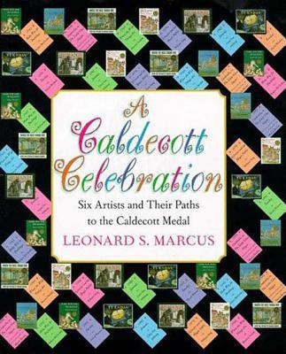 Image for CALDECOTT CELEBRATION : SIX ARTISTS AND