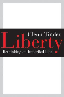 Liberty: Rethinking an Imperiled Ideal (Emory University Studies in Law and Religion), Tinder, Glenn