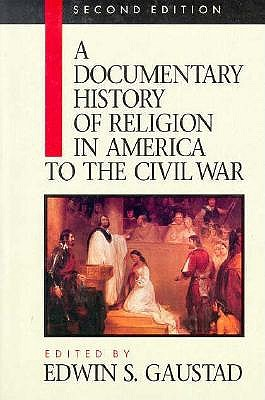 A Documentary History of Religion in America to the Civil War (Vol 1)