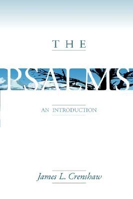 The Psalms: An Introduction, Crenshaw, Mr. James L.