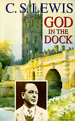 Image for God in the Dock: Essays on Theology and Ethics
