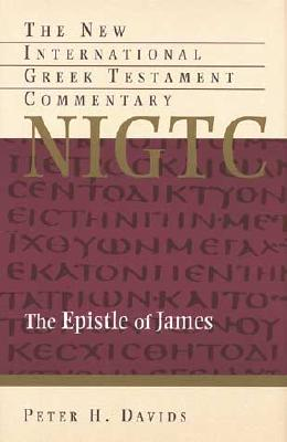 Image for NIGTC The Epistle of James: A Commentary on the Greek Text (New International Greek Testament Commentary)
