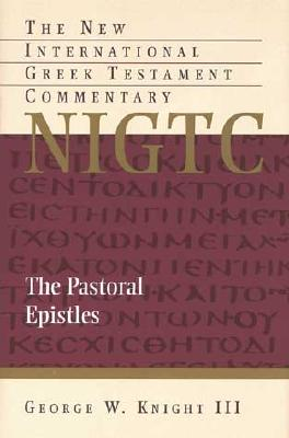 Image for NIGTC The Pastoral Epistles: A Commentary on the Greek Text (New International Greek Testament Commentary)