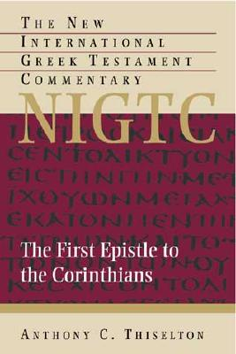 Image for NIGTC The First Epistle to the Corinthians (New International Greek Testament Commentary)