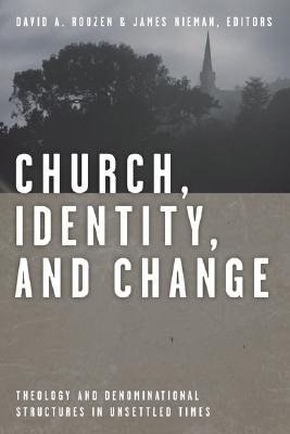Image for Church, Identity, And Change: Theology And Denominational Structures In Unsettled Times