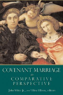 Image for Covenant Marriage In Comparative Perspective (Religion, Marriage, and Family Series)