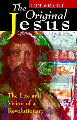 Image for The Original Jesus: The Life and Vision of a Revolutionary