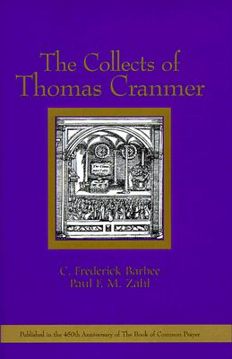 The Collects of Thomas Cranmer, Barbee, C. Frederick; Zahl, Paul F. M.