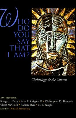 Image for Who Do You Say That I Am?: Christology and the Church
