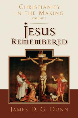 Image for Jesus Remembered (Christianity in the Making Volume 1)