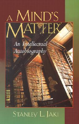 Image for A Mind's Matter : An Intellectual Autobiography
