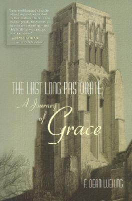 Image for The Last Long Pastorate: A Journey of Grace