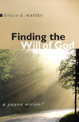Image for Finding the Will of God?: A Pagan Notion?
