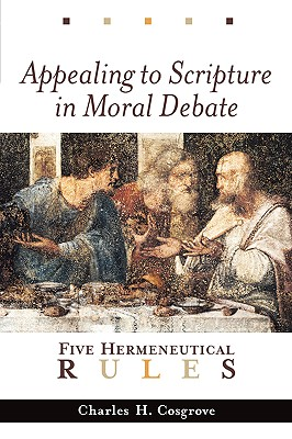 Image for Appealing to Scripture in Moral Debate: Five Hermeneutical Rules