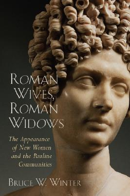 Image for Roman Wives, Roman Widows: The Appearance of New Women and the Pauline Communities