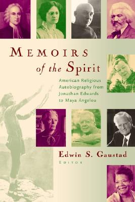 Image for Memoirs of the Spirit: American Religious Autobiography from Jonathan Edwards to Maya Angelou