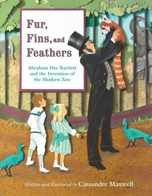 Image for Fur, Fins, and Feathers: Abraham Dee Bartlett and the Invention of the Modern Zoo