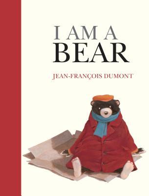 I Am a Bear, Jean-Francois Dumont