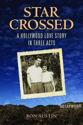 Star-Crossed: A Hollywood Love Story in Three Acts, Ron Austin