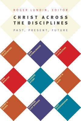 Image for Christ Across the Disciplines: Past, Present, Future