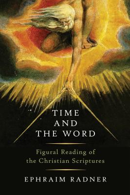 Time and the Word, Ephraim Radner