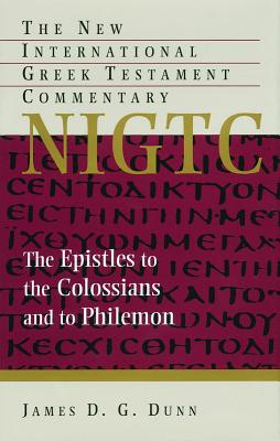 Image for NIGTC The Epistles to the Colossians and to Philemon (The New International Greek Testament Commentary)