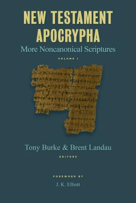 Image for New Testament Apocrypha: More Noncanonical Scriptures