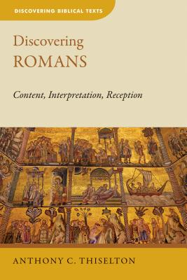 Image for Discovering Romans: Content, Interpretation, Reception (Discovering Biblical Texts (DBT))