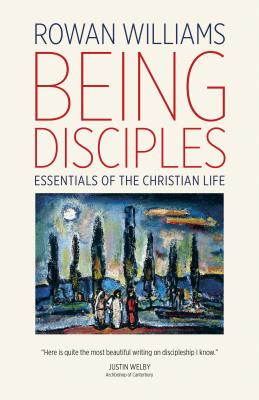 Image for Being Disciples: Essentials of the Christian Life